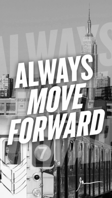 Always move forward