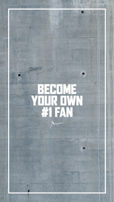 Become your own 1 fan