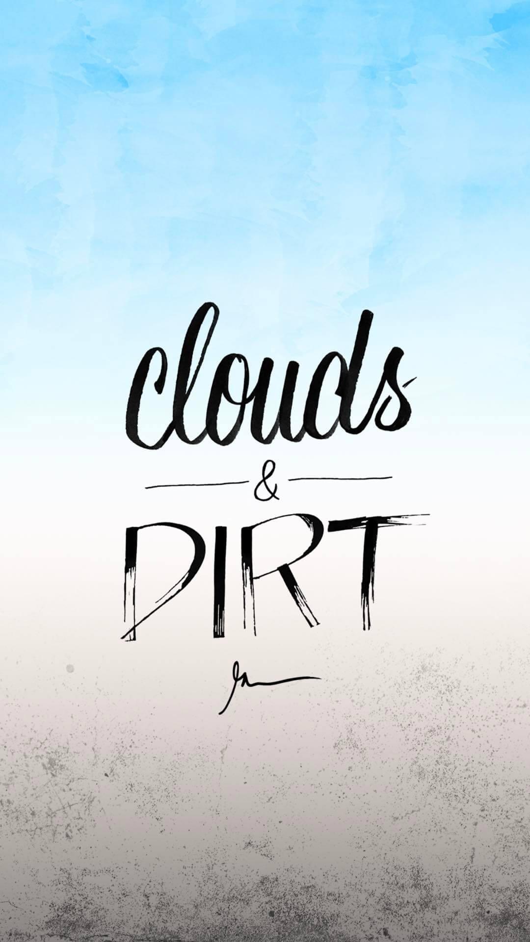 Clouds & Dirt