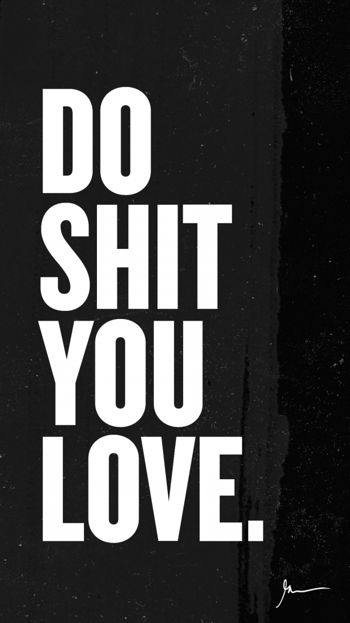 Do shit your love