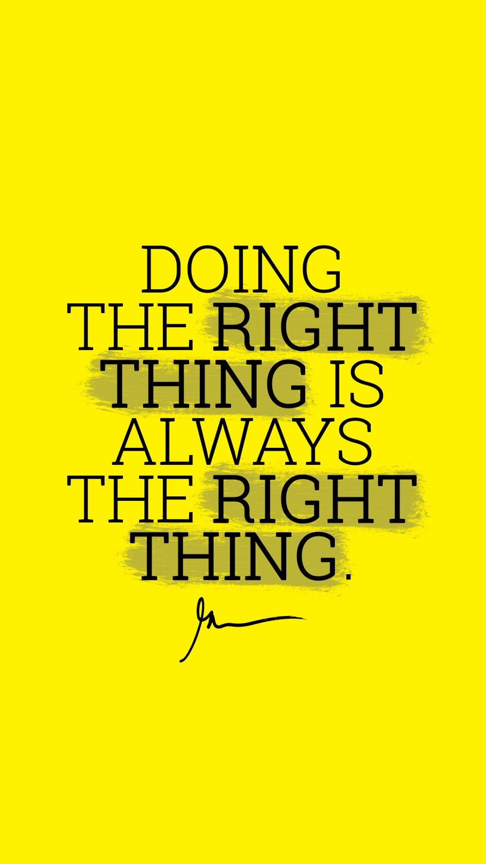 Doing The Right Thing Is Always The Right Thing