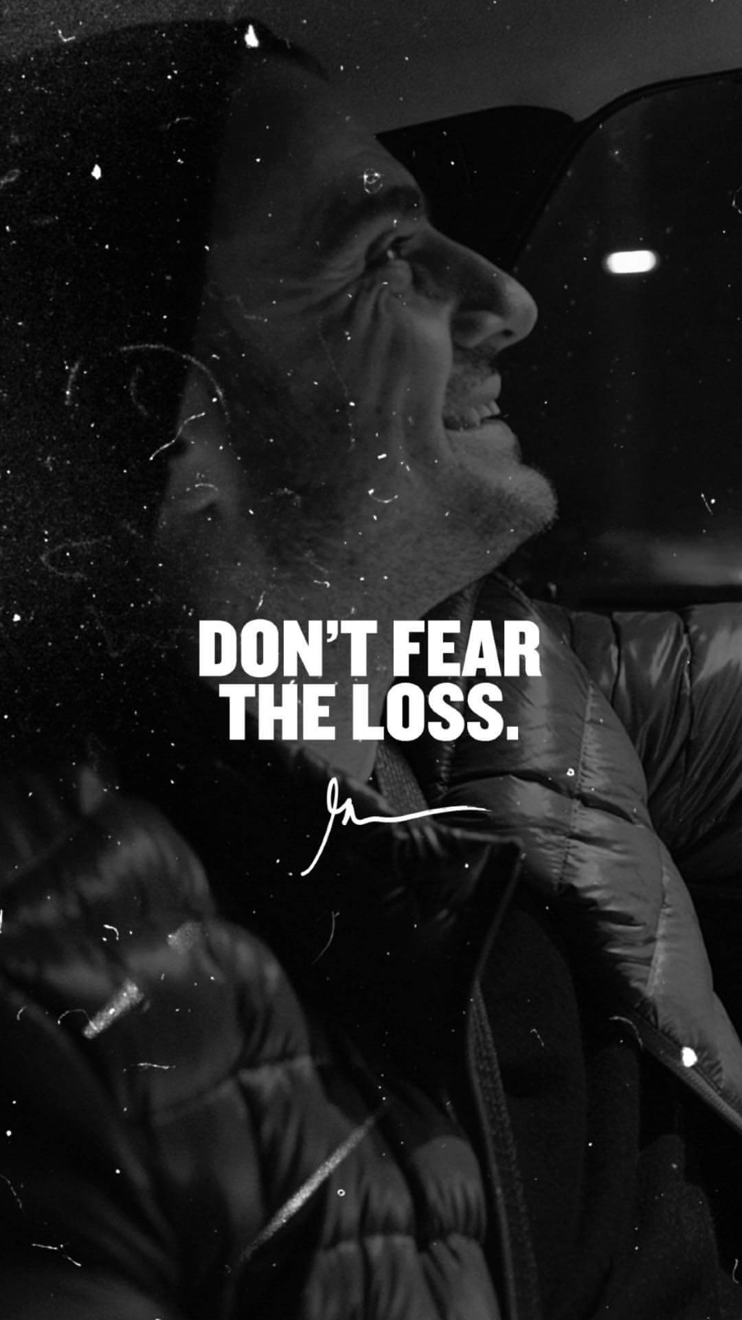 Don't Fear The Loss