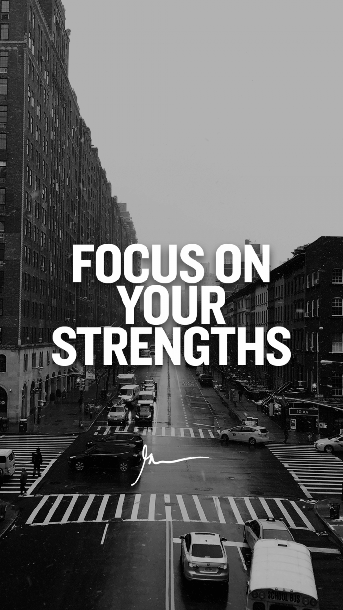 Focus on your strengths