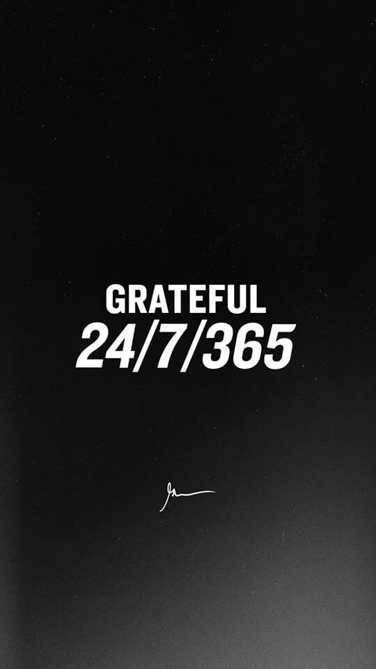 Gratefull 24 7 365