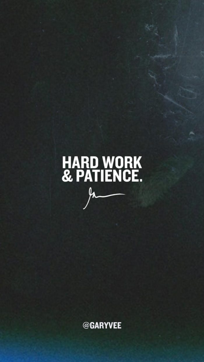 Hard work & patience