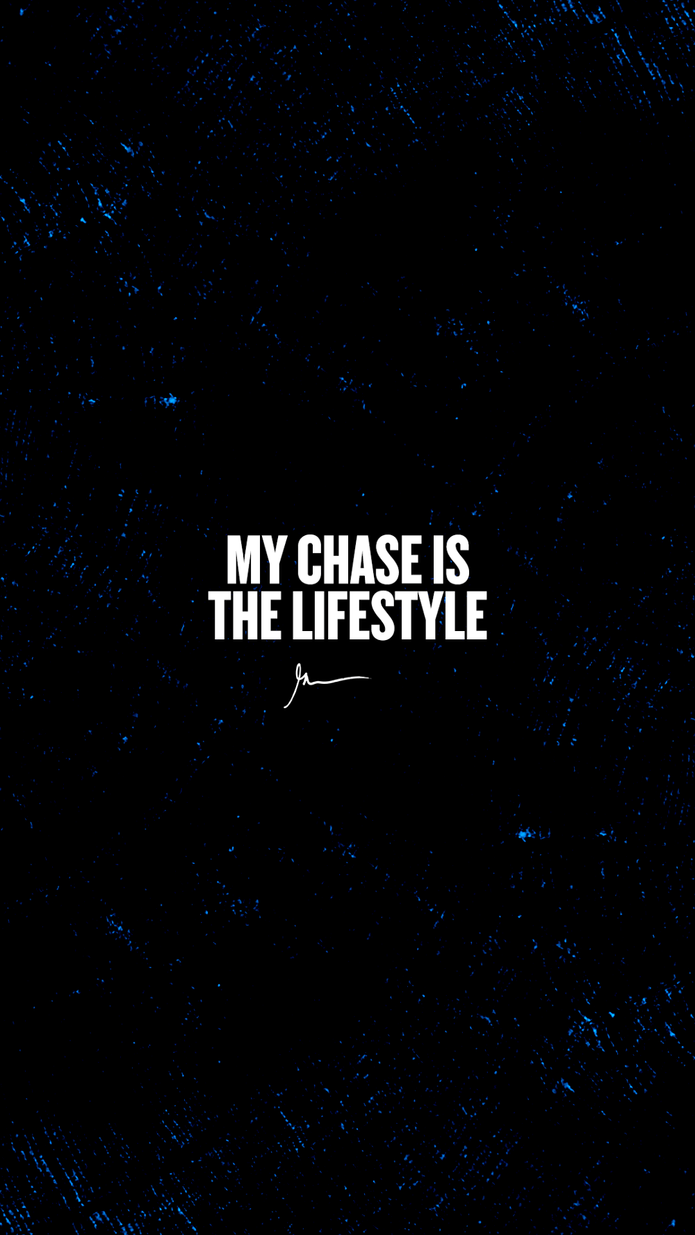 My Chase Is The Lifestyle