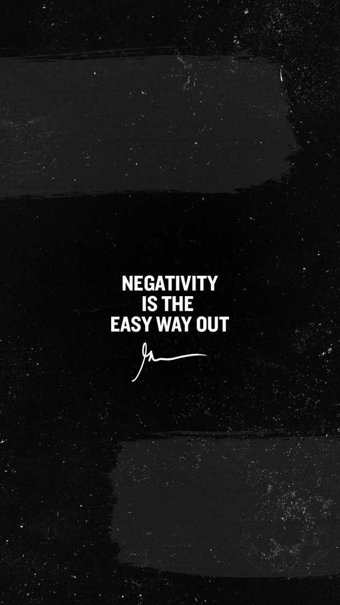 Negativity is the easy way out