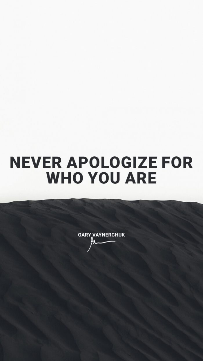 Never apologize for who you are
