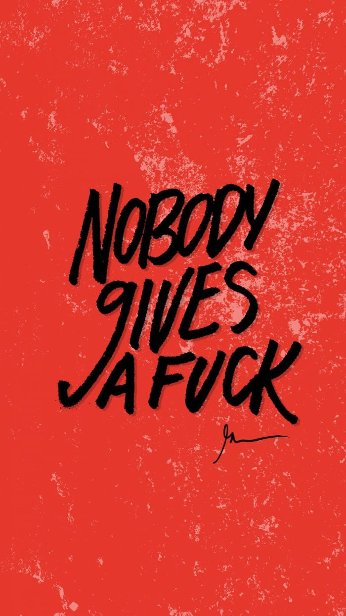 Nobody gives a fuck