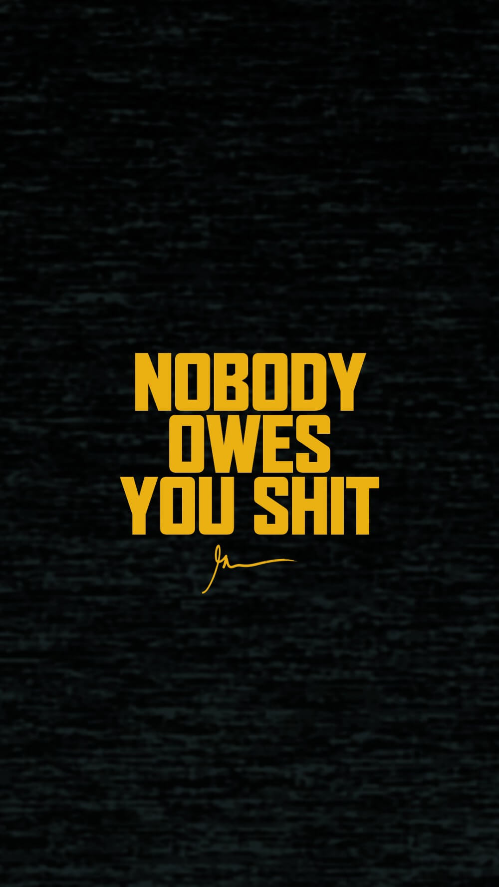Nobody Owes You Shit