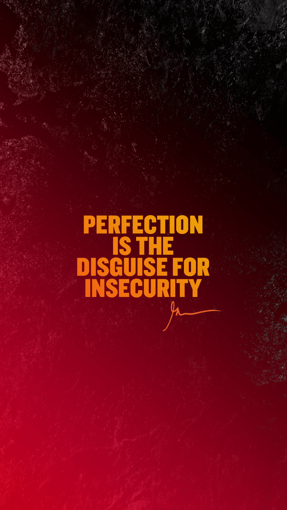Perfection Is The Disguise For Insecurity