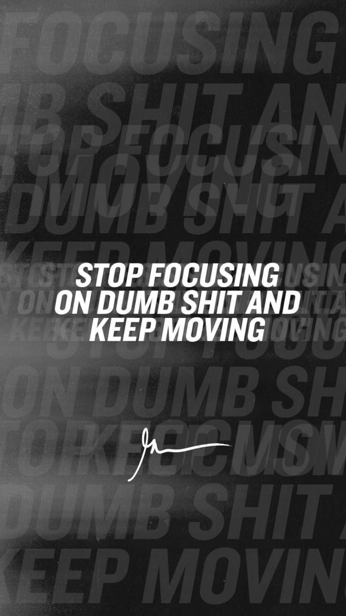 Stop focusing on dumb shit and keep moving
