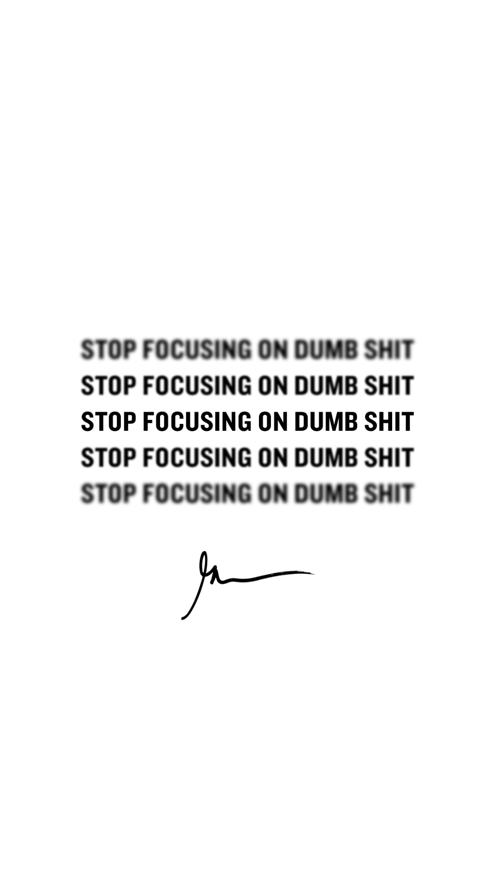 Stop Focusing On Dumb Shit