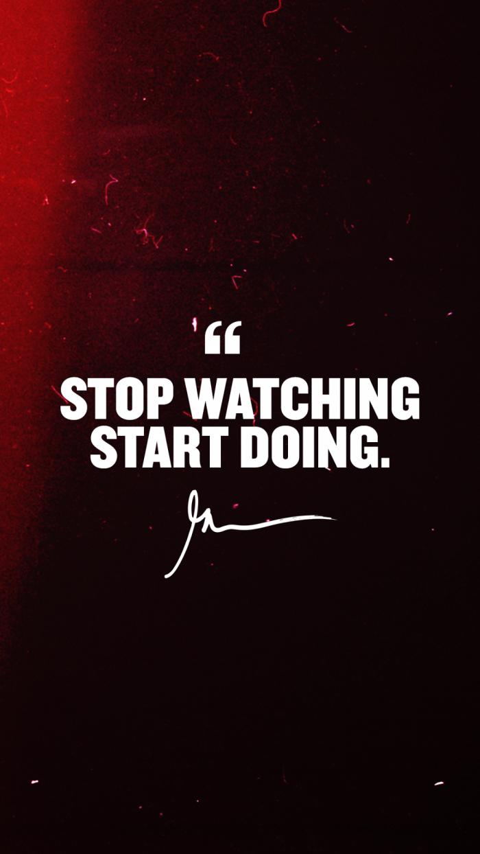 Stop watching start doing