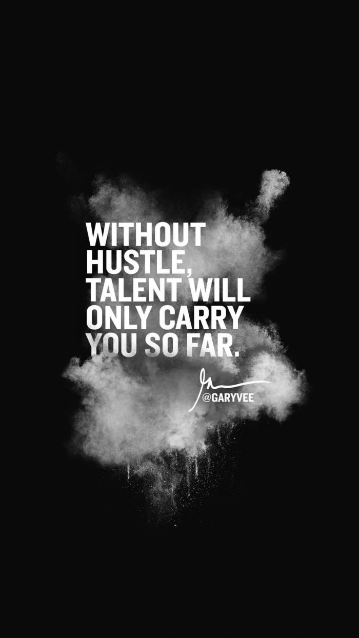 Without hustle talent will only carry you so far