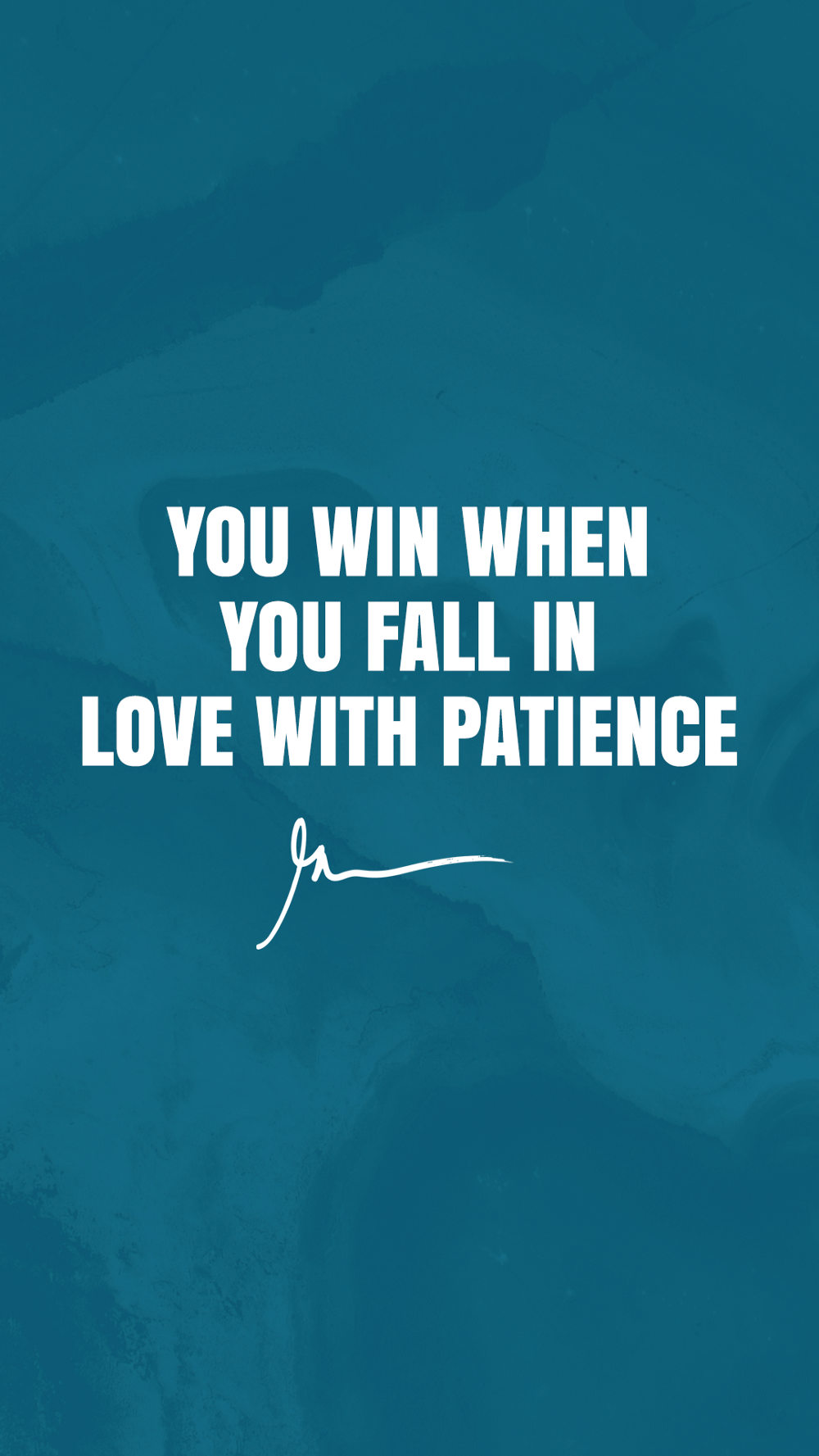 You Win When You Fall In Love With Patience
