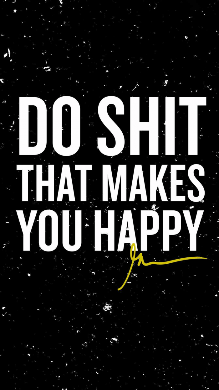 Do shit that makes you happy garyveewallpapers.com