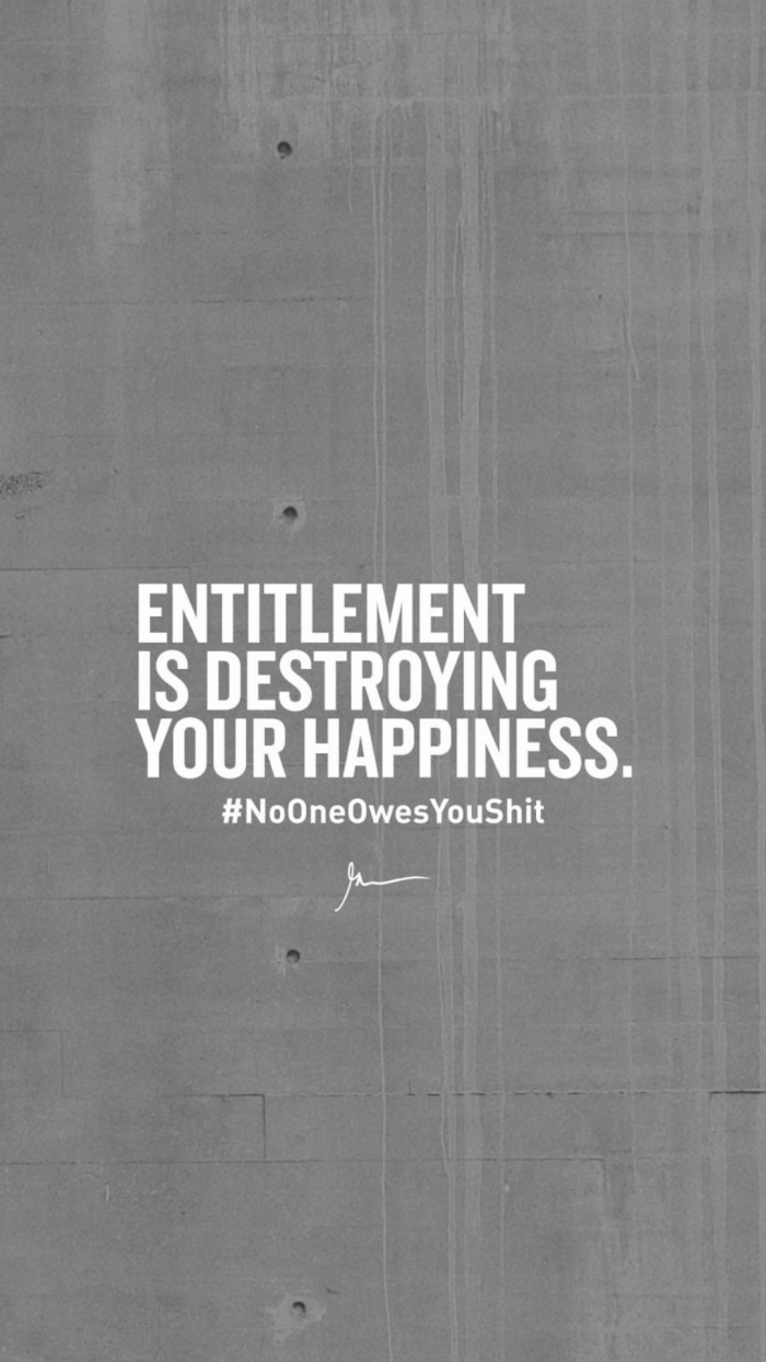 Entitlement is destroying your happiness gary vaynerchuck quote download
