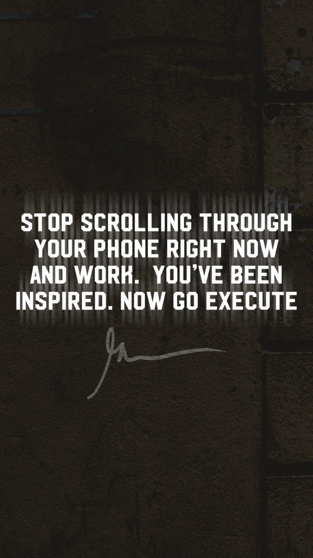 Stop Scrolling Through Your Phone Right Now And Work. You've Been Inspired. Now Go Execute Garyveewallpapers.com