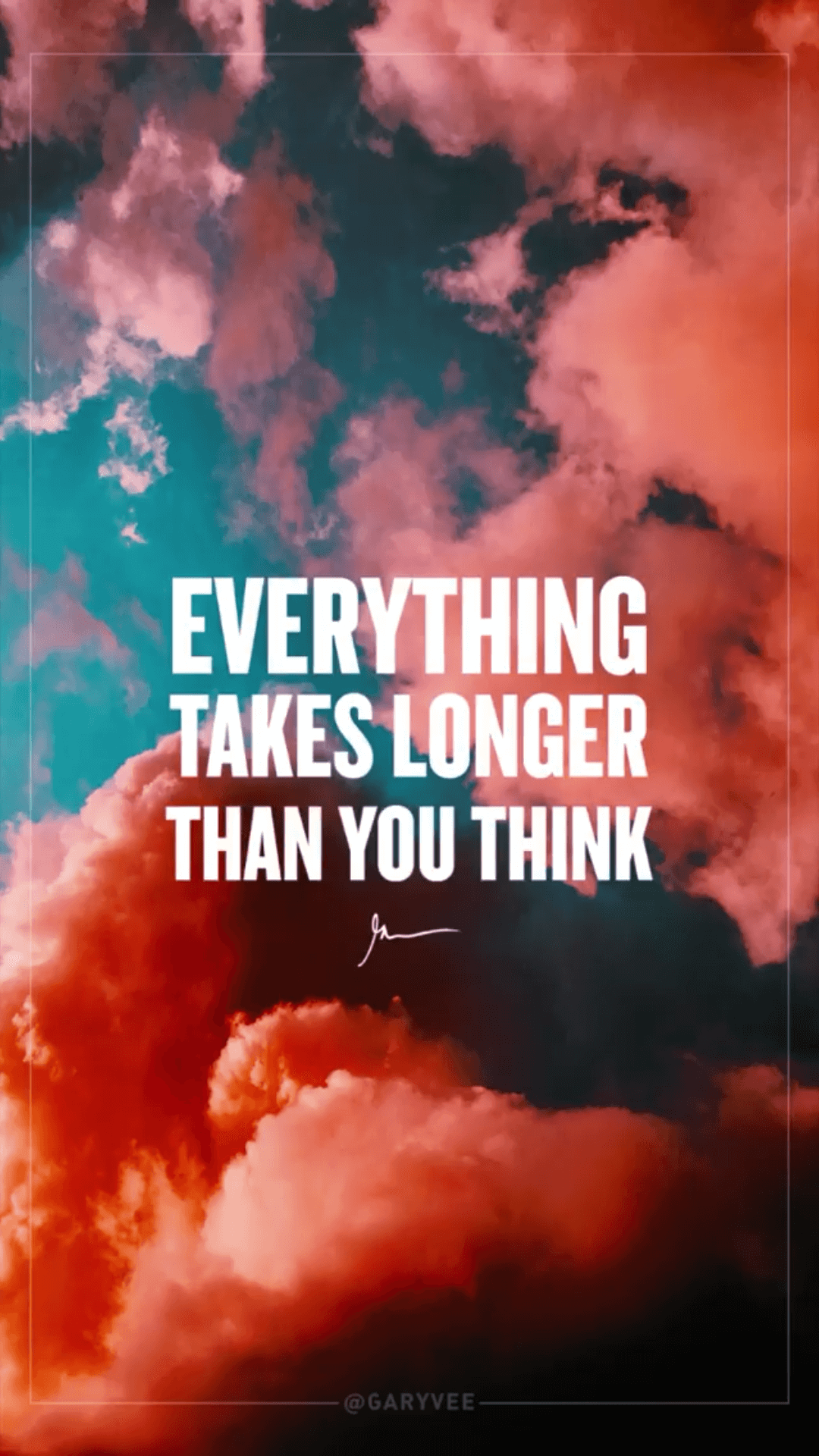 Everything Takes Longer Than You Think GaryVeeWallpapers.com